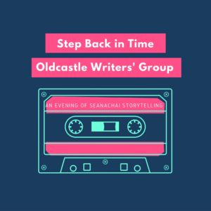 A Step Back in Time with Oldcastle Writers' Group