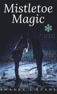Mistletoe Magic A Romantic Short Story