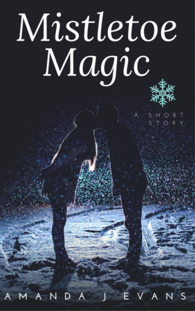 Mistletoe Magic A Romantic Short Story