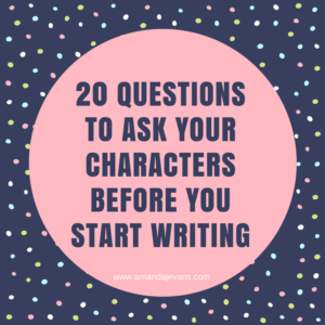 20 Questions to Ask Your Characters Before You Write